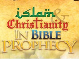 ISLAM AND CHRISTIANITY IN PROPHECY